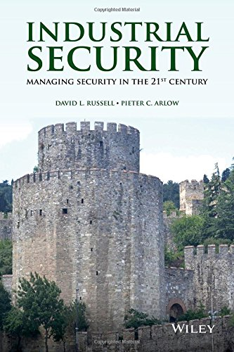 Industrial Security: Managing Security in the 21st Century free download