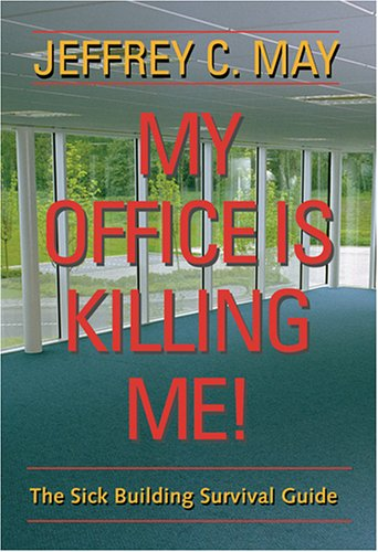 My Office Is Killing Me! The Sick Building Survival Guide download dree