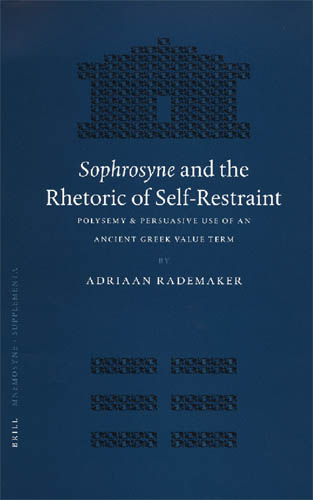 Sophrosyne And The Rhetoric Of Self-Restraint by Adriaan Rademaker[Repost] free download