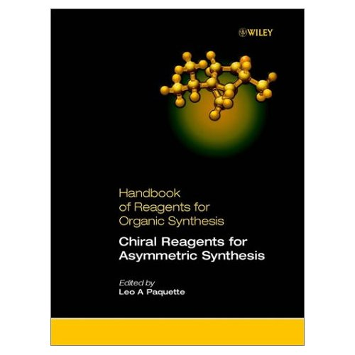 Handbook of Reagents for Organic Synthesis, Chiral Reagents for Asymmetric Synthesis free download