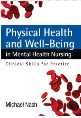 Physical Health and Well-Being in Mental Health Nursing: Clinical Skills for Practice free download