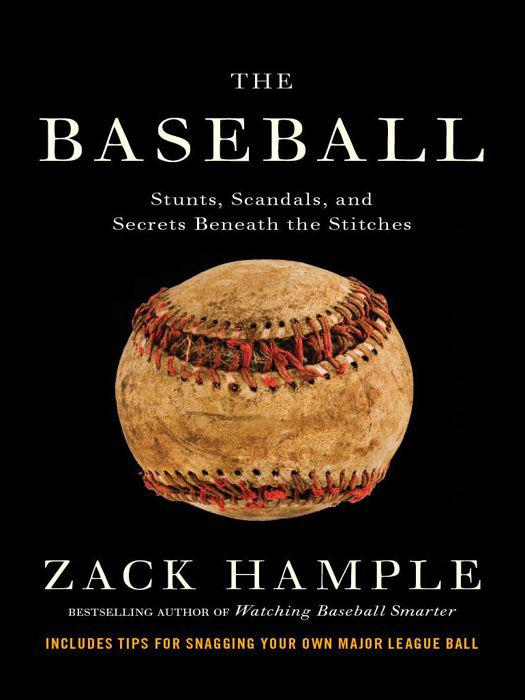 The Baseball: Stunts, Scandals, and Secrets Beneath the Stitches free download