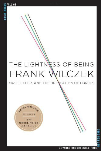 The Lightness of Being: Mass, Ether, and the Unification of Forces free download