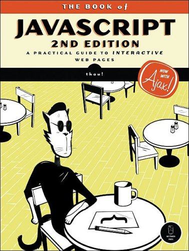 The Book of javascript, 2nd Edition: A Practical Guide to Interactive Web Pages free download