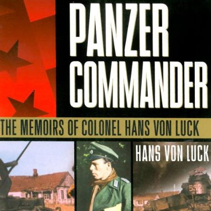 Panzer Commander: The Memoirs of Colonel Hans von Luck free download