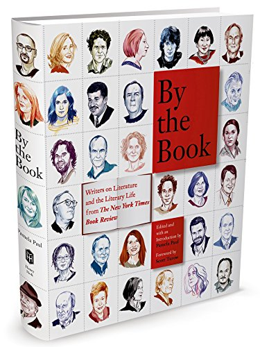 By the Book: Writers on Literature and the Literary Life from The New York Times Book Review free download