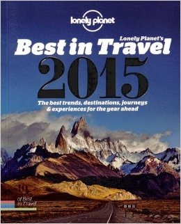 Lonely Planet's Best in Travel 2015: The Best Trends, Destinations, Journeys & Experiences for the Year Ahead free download