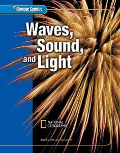 Glencoe Science: Waves, Sound, and Light, Student Edition free download