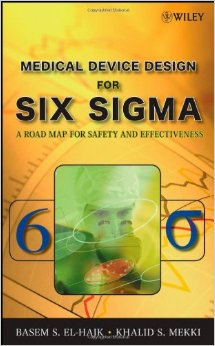 Medical Device Design for Six Sigma: A Roadmap for Safety and Effectiveness free download