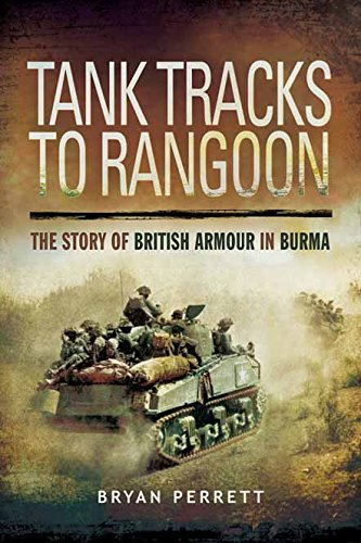 Tank Tracks to Rangoon: The Story of British Armour in Burma free download
