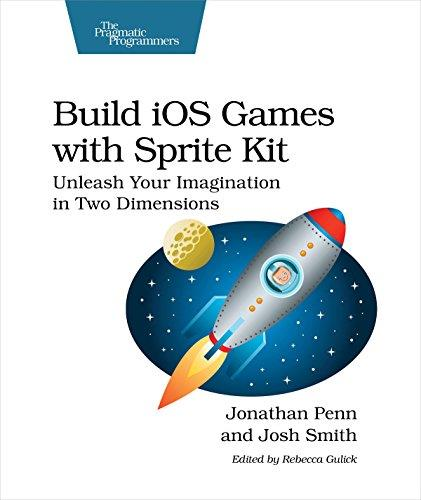 Build iOS Games with Sprite Kit: Unleash Your Imagination in Two Dimensions free download