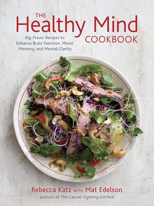 The Healthy Mind Cookbook: Big-Flavor Recipes to Enhance Brain Function, Mood, Memory, and Mental Clarity free download