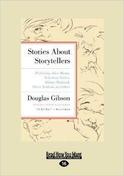 Stories about Storytellers: Publishing Alice Munro, Robertson Davies, Alistair MacLeod, Pierre Trudeau, and Others free download