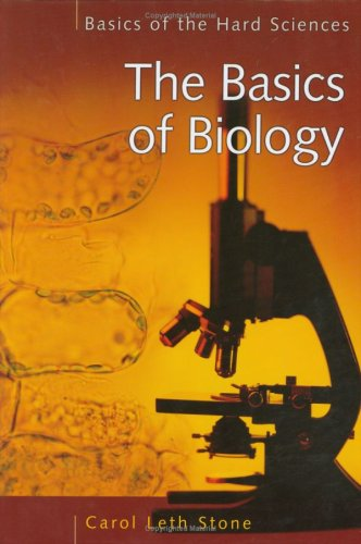 The Basics of Biology (Basics of the Hard Sciences) by Carol Leth Stone free download