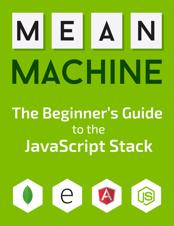 MEAN Machine: A beginner's practical guide to the javascript stack free download