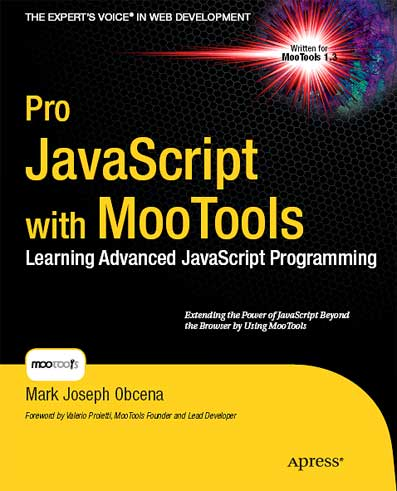 Pro javascript with MooTools (Expert's Voice in Web Development) by Mark Obcen free download