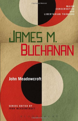 James M. Buchanan (Major Conservative and Libertarian Thinkers) free download