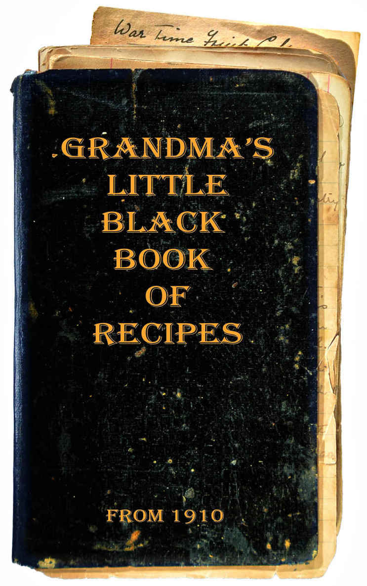 Grandma's Little Black Book of Recipes - From 1910 free download
