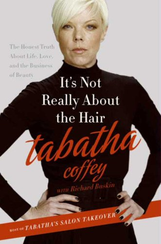 It's Not Really About the Hair: The Honest Truth About Life, Love, and the Business of Beauty free download