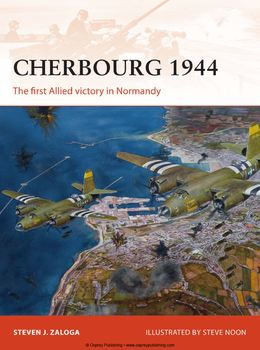 Cherbourg 1944: The First Allied Victory in Normandy (Osprey Campaign 278) free download