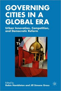 Governing Cities in a Global Era: Urban Innovation, Competition, and Democratic Reform free download