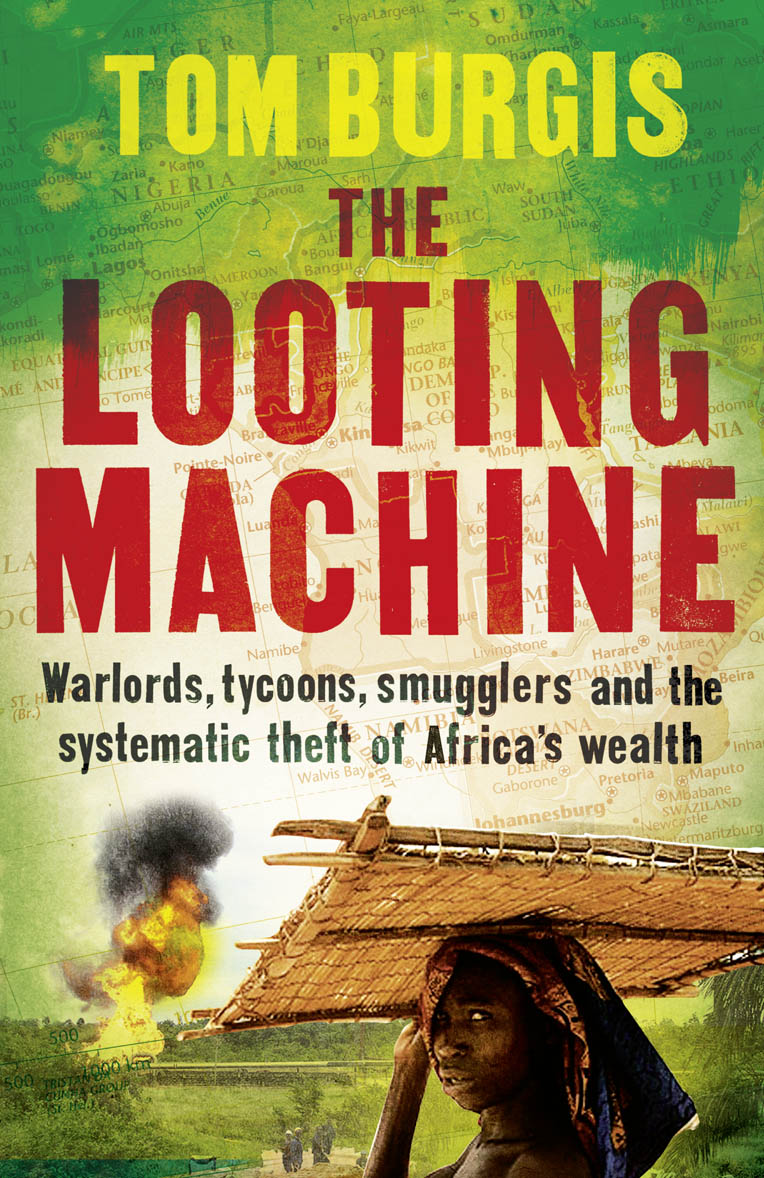 The Looting Machine: Warlords, Tycoons, Smugglers and the Systematic Theft of Africa's Wealth free download