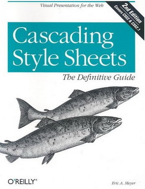 Cascading Style Sheets: The Definitive Guide, 2nd Edition by Eric A. Meyer free download