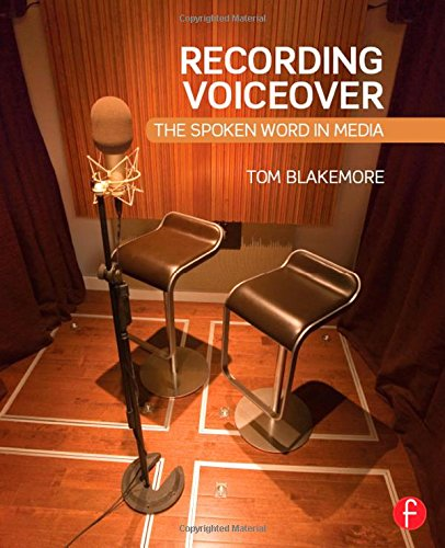 Recording Voiceover: The Spoken Word in Media free download