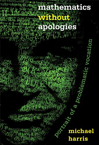 Mathematics without Apologies: Portrait of a Problematic Vocation free download