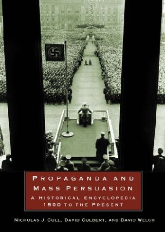 Propaganda and Mass Persuasion: A Historical Encyclopedia, 1500 to the Present by Nicholas J. Cull free download