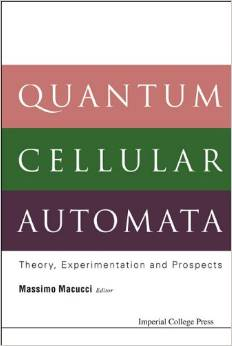 Quantum Cellular Automata: Theory, Experimentation And Prospects by Massimo Macucci (Editor) free download