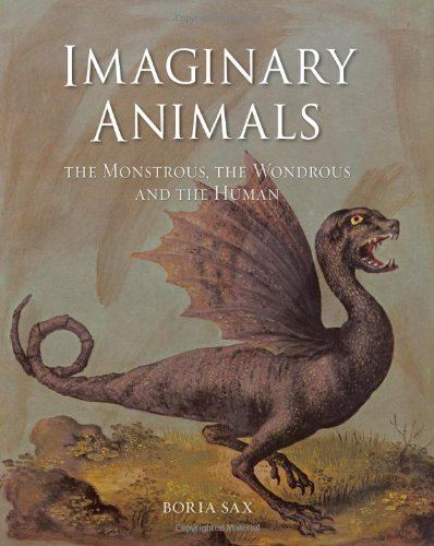 Imaginary Animals: The Monstrous, the Wondrous and the Human free download