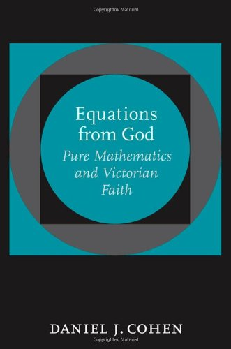 Equations from God: Pure Mathematics and Victorian Faith free download