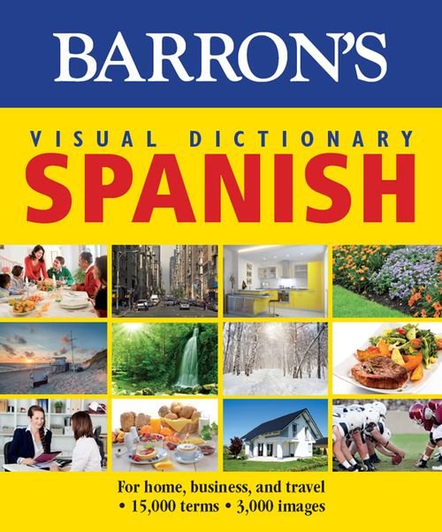 Barron's Visual Dictionary: Spanish: For Home, Business, and Travel free download