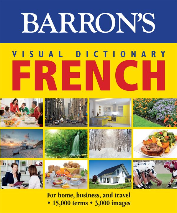 Barron's Visual Dictionary: French: For Home, Business, and Travel free download
