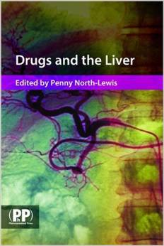 Drugs and the Liver: A Guide to Drug Handling in Liver Dysfunction by Penny North-Lewis free download