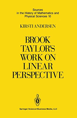 Brook Taylor's Work on Linear Perspective: A Study of Taylor's Role in the History of Perspective Geometry free download