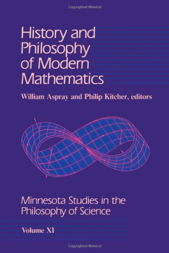 History and Philosophy of Modern Mathematics: Volume XI free download