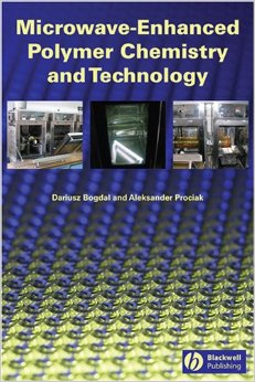 Microwave-Enhanced Polymer Chemistry and Technology free download