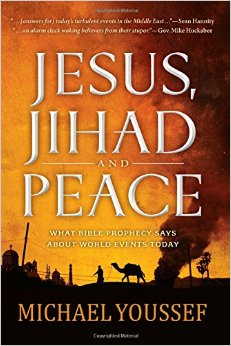 Jesus, Jihad and Peace: What Does Bible Prophecy Say About World Events Today? free download