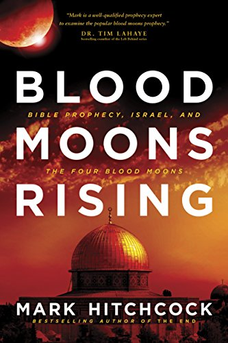 Blood Moons Rising: Bible Prophecy, Israel, and the Four Blood Moons free download