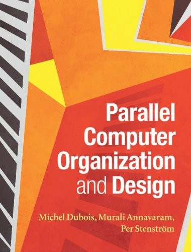 Parallel Computer Organization and Design free download