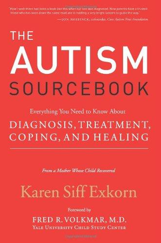 The Autism Sourcebook: Everything You Need to Know About Diagnosis, Treatment, Coping, and Healing free download