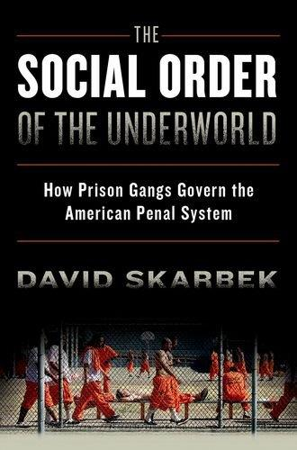 The Social Order of the Underworld: How Prison Gangs Govern the American Penal System free download