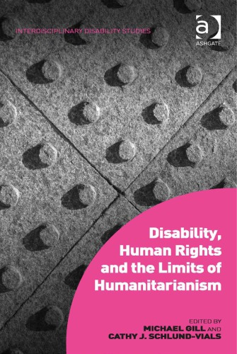 Disability, Human Rights and the Limits of Humanitarianism free download