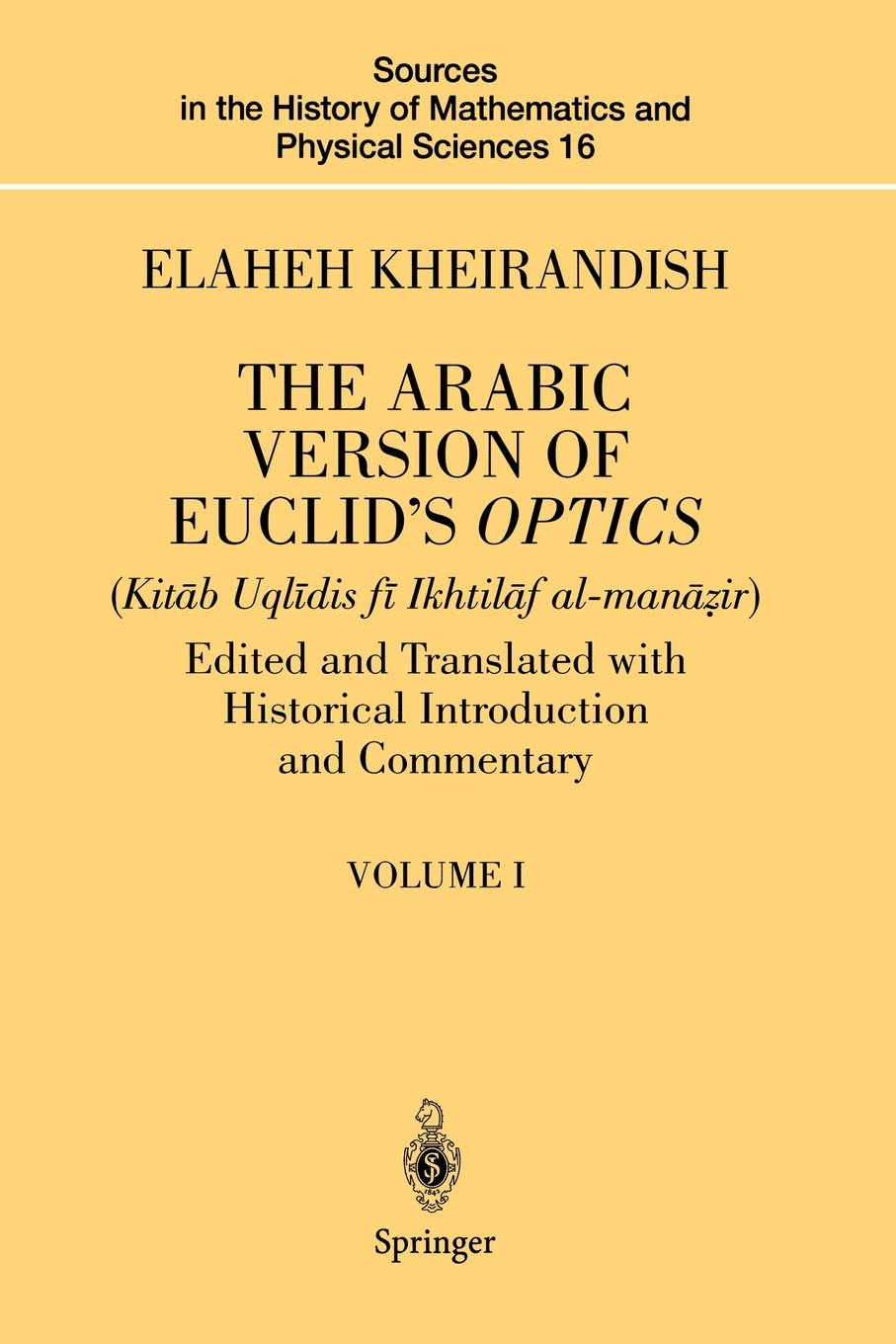 The Arabic Version of Euclid's Optics: Edited and Translated with Historical Introduction and Commentary Volume I free download