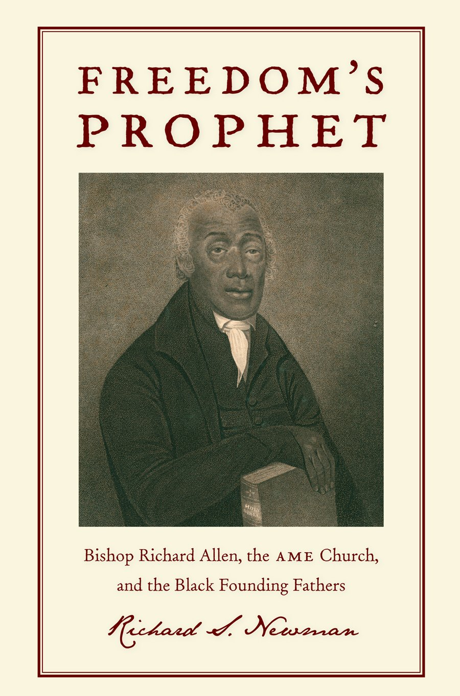 Freedom's Prophet: Bishop Richard Allen, the AME Church, and the Black Founding Fathers free download
