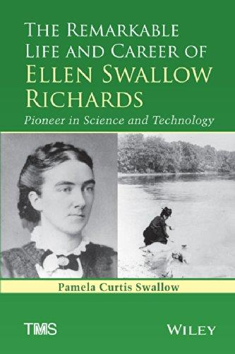 The Remarkable Life and Career of Ellen Swallow Richards: Pioneer in Science and Technology free download