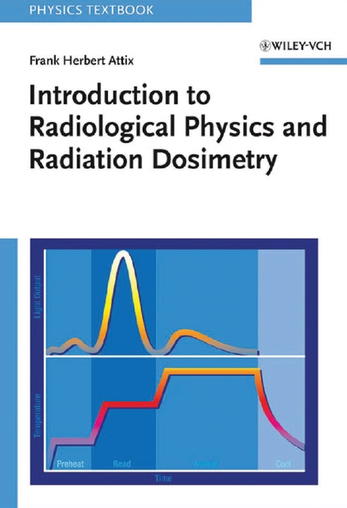 Introduction to Radiological Physics and Radiation Dosimetry free download