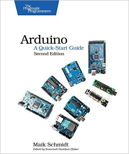 Arduino: A Quick-Start Guide, 2nd Edition free download